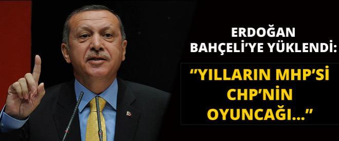 Erdoğan: ''Yılların MHP'si, CHP'nin oyuncağı...''