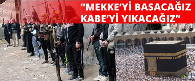 IŞİD: Mekke'yi basacağız, Kabe'yi yıkacağız