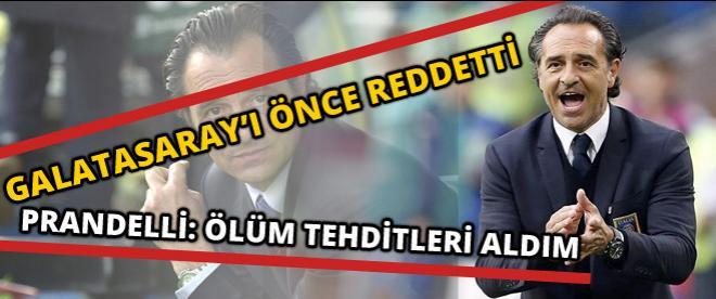 Galatasaray'ın yeni hocası Prandelli: Ölüm tehditleri aldım