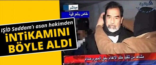 IŞİD Saddam'ı asan hakimden intikamı böyle aldı