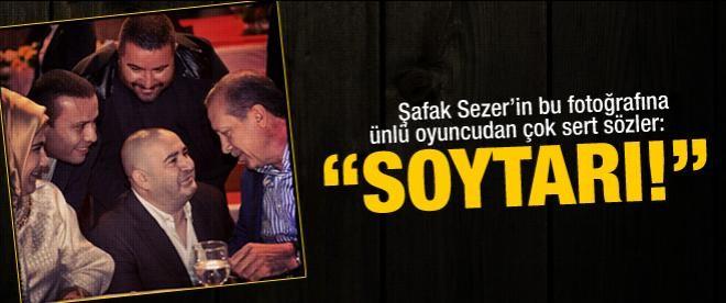 """Ünlü oyuncudan Şafak Sezer'e: """"saray soytarısı!"""""""