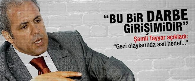 Şamil Tayyar 'Gezi'nin hedefini açıkladı