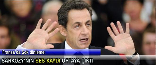 Sarkozy'nin ses kaydı ortaya çıktı