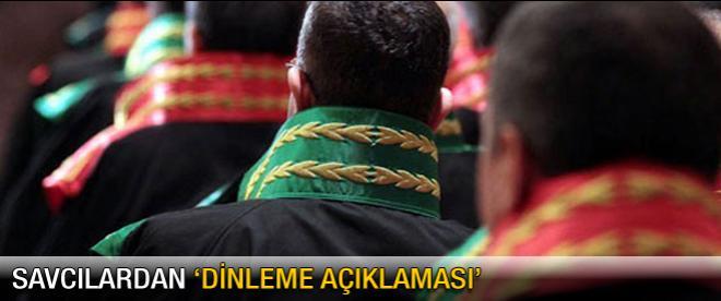 Savcı Özcan'dan dinleme açıklaması