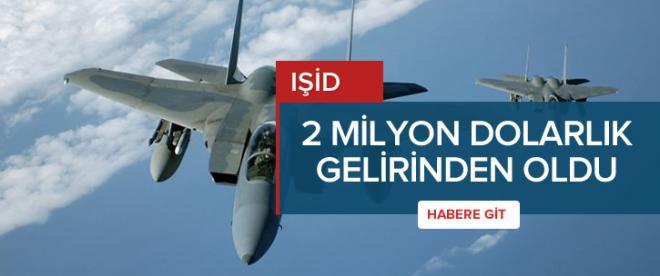 IŞİD 2 milyon Dolarlık gelirinden oldu