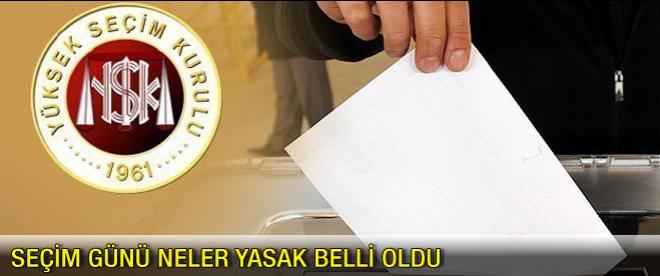 Seçim günü neler yasak?