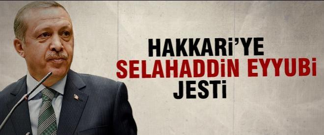 Erdoğan'dan Hakkari'ye Selahaddin Eyyubi jesti