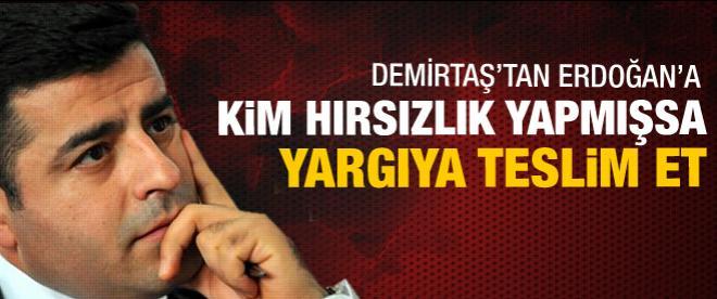 Demirtaş'tan Başbakan'a: Kim hırsızlık yapmışsa...