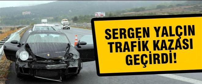 Sergen Yalçın trafik kazası geçirdi