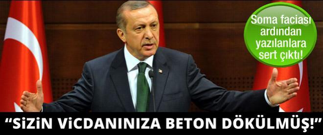 Başbakan Erdoğan: Sizin vicdanınıza beton dökülmüş!