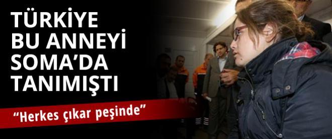 Türkiye bu anneyi Soma'da tanımıştı!