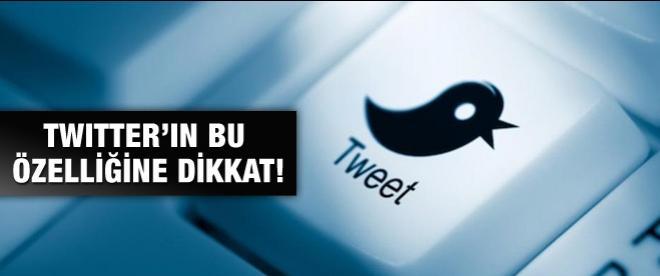 Twitter'ın bu özelliğine dikkat!