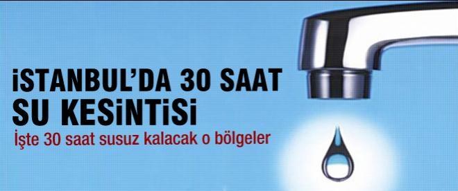 İstanbul'da 30 saat su kesintisi