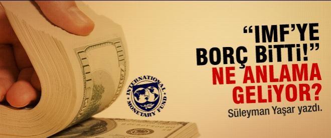 IMF borcunun bitmesi ne demek?