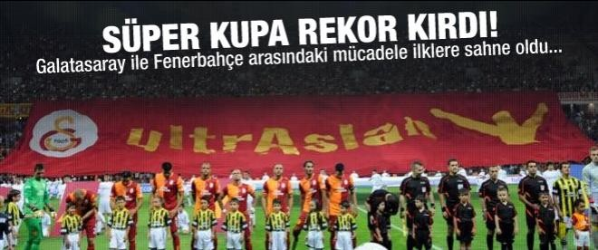 Süper Kupa 'rekor' kırdı