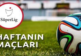 Süper Lig'de haftanın programı