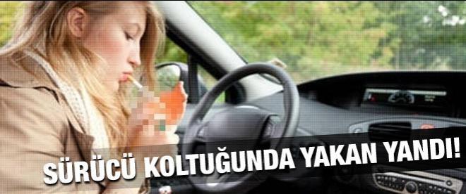 Tiryaki sürücüler dikkat, direksiyonda sigara 88 lira!