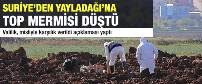 Suriye'den Yayladağına top mermisi düştü