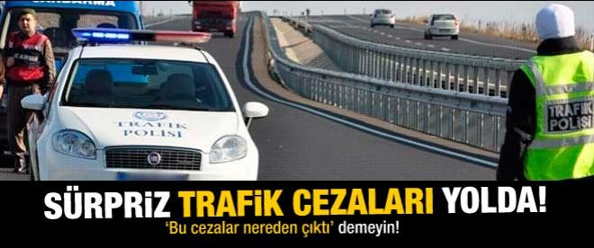 Sürpriz trafik cezaları yolda