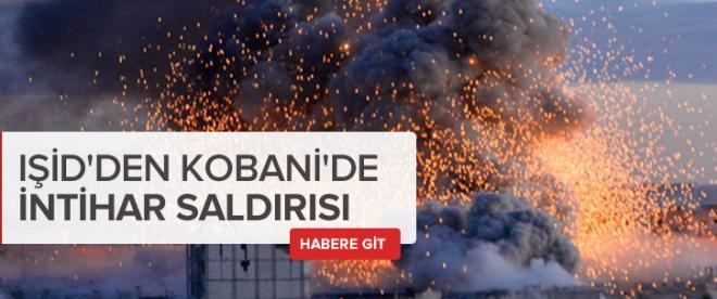 IŞİD Kobani'de intihar saldırısı düzenledi