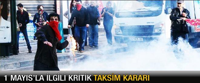 1 Mayıs'la ilgili önemli Taksim kararı