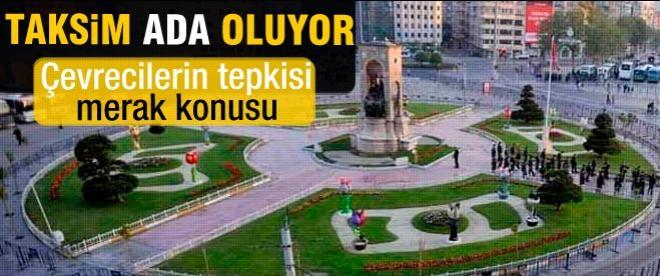 Taksim ada olacak