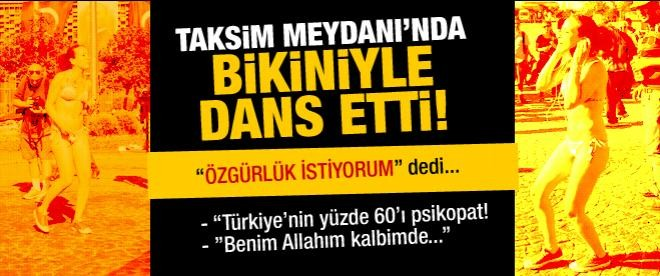 Taksim'de bikiniyle dans etti!