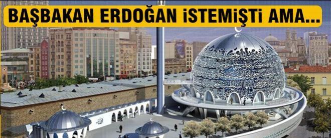 Taksim'deki cami projesi iptal!