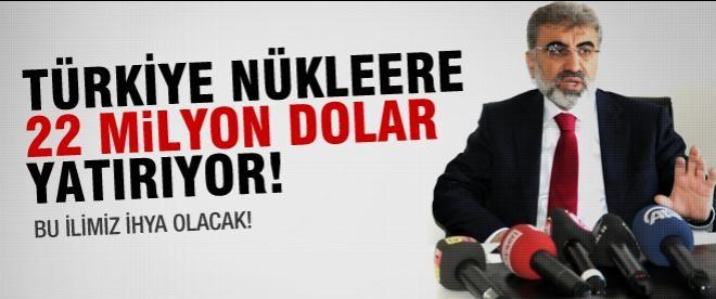 Türkiye nükleer santrale 22 milyon dolar yatıracak!