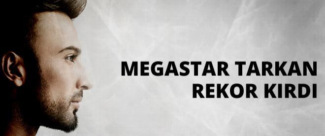 Megastar Tarkan, rekor kırdı
