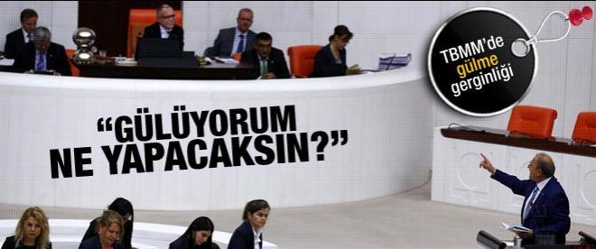 Meclis'te gülme gerginliği