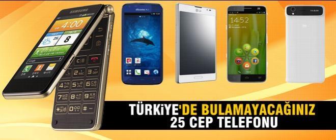 Türkiye'de bulamayacağınız 25 cep telefonu