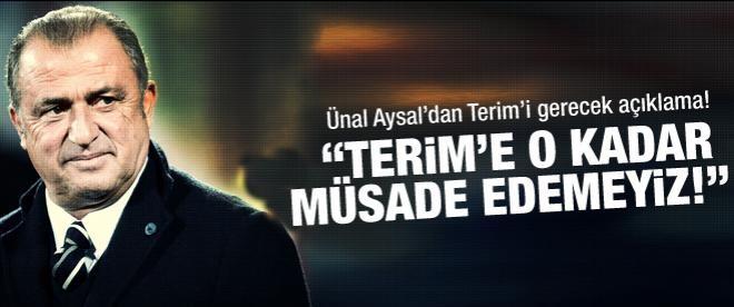 Aysal: Terim'e Uzun Süreli Müsaade Edemeyiz!