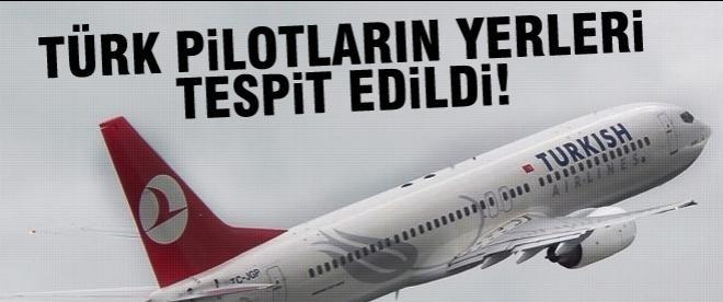 Türk pilotların yerleri tespit edildi!