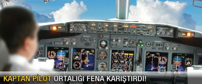 THY pilotu ortalığı fena karıştırdı