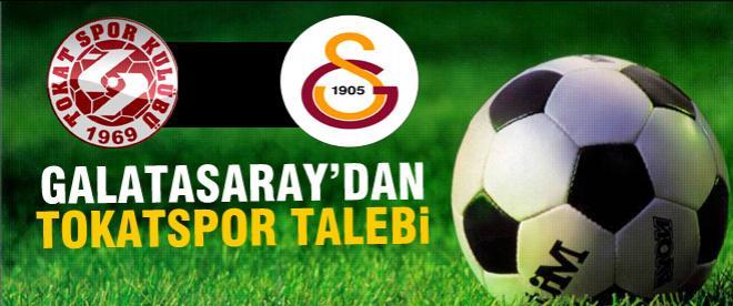 Galatasaray'dan sürpriz Tokatspor talebi