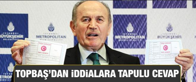 Kadir Topbaş'tan iddialara tapulu yanıt