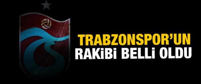 Trabzonspor'un rakibi belli oldu