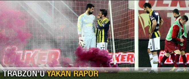 Trabzon'u yakan rapor