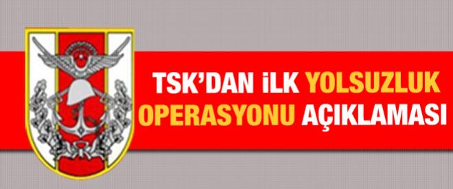 TSK'dan 17 Aralık operasyonu açıklaması