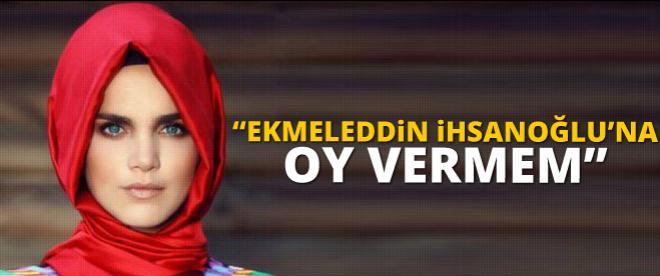 Tuğçe Kazaz: Ekmeleddin İhsanoğlu'na oy vermem