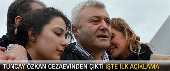 Tuncay Özkan'dan ilk açıklama