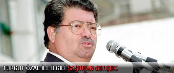 Turgut Özal'la ilgili bilinmeyen gerçek