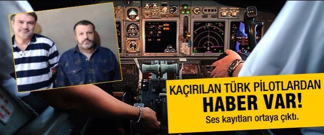 Kaçırılan Türk pilotlarından haber var