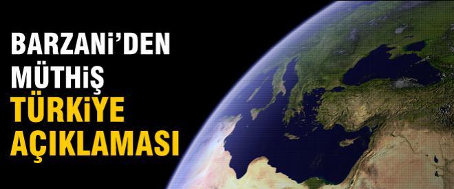 Barzani'den müthiş Türkiye açıklaması