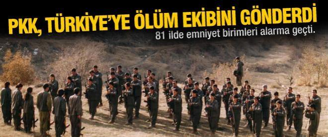 PKK, Türkiye'ye ölüm ekibini gönderdi