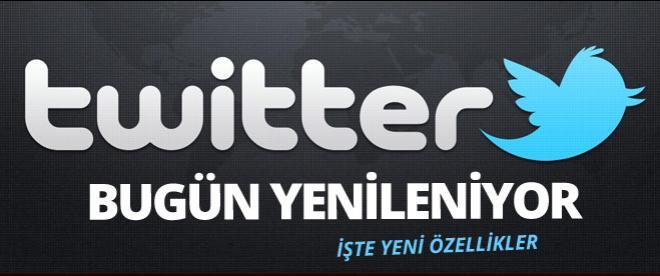Twitter BUGÜN yenileniyor