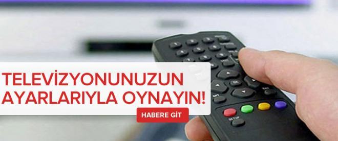 Televizyonun ayarları ile oynayın!