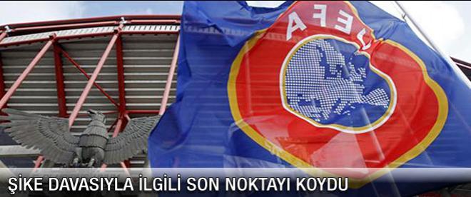 UEFA şike davasıyla ilgili son noktayı koydu