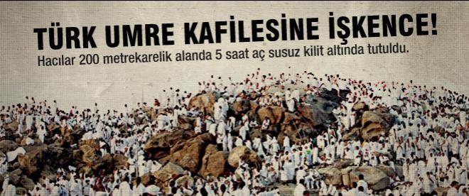 Türk Umre kafilesine Cidde'de işkence!